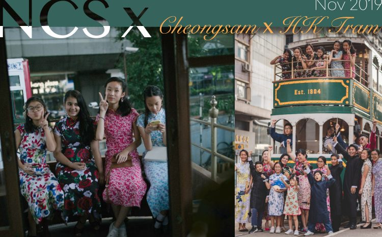NCS X Cheongsam X HK Tram